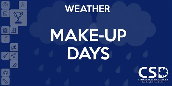 Weather Make-Up Days Scheduled for  February 15 and March 22, 2019