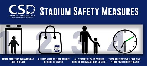Safety Measures: 1, Metal Detectors - 2, Clear Bags - 3, Adult supervision for students 12 and under - 4, Arrive Early